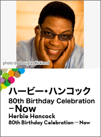 Herbie Hancock 80th Birthday Celebration-Now